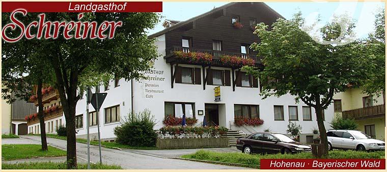 Landgasthof Schreiner in Hohenau Bayerischer Wald Urlaub